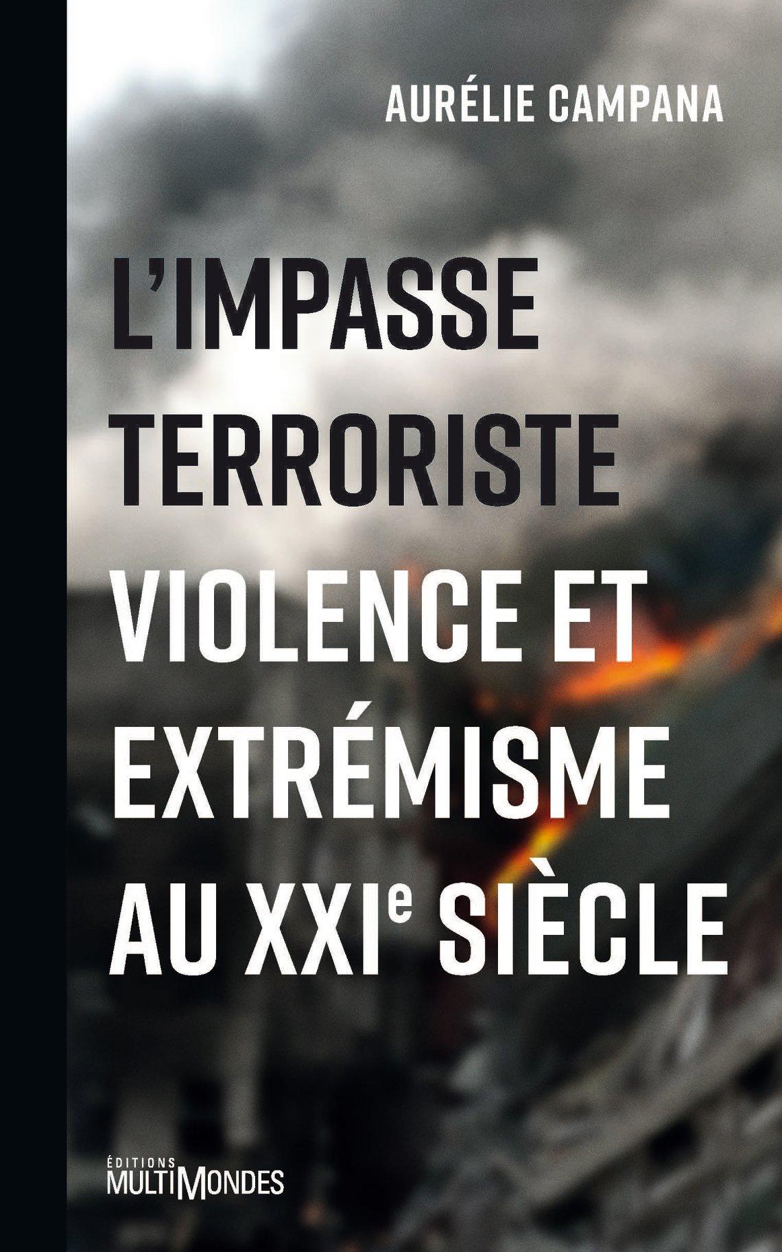 L'impasse terroriste, violence et extrémisme au XXIesiècle