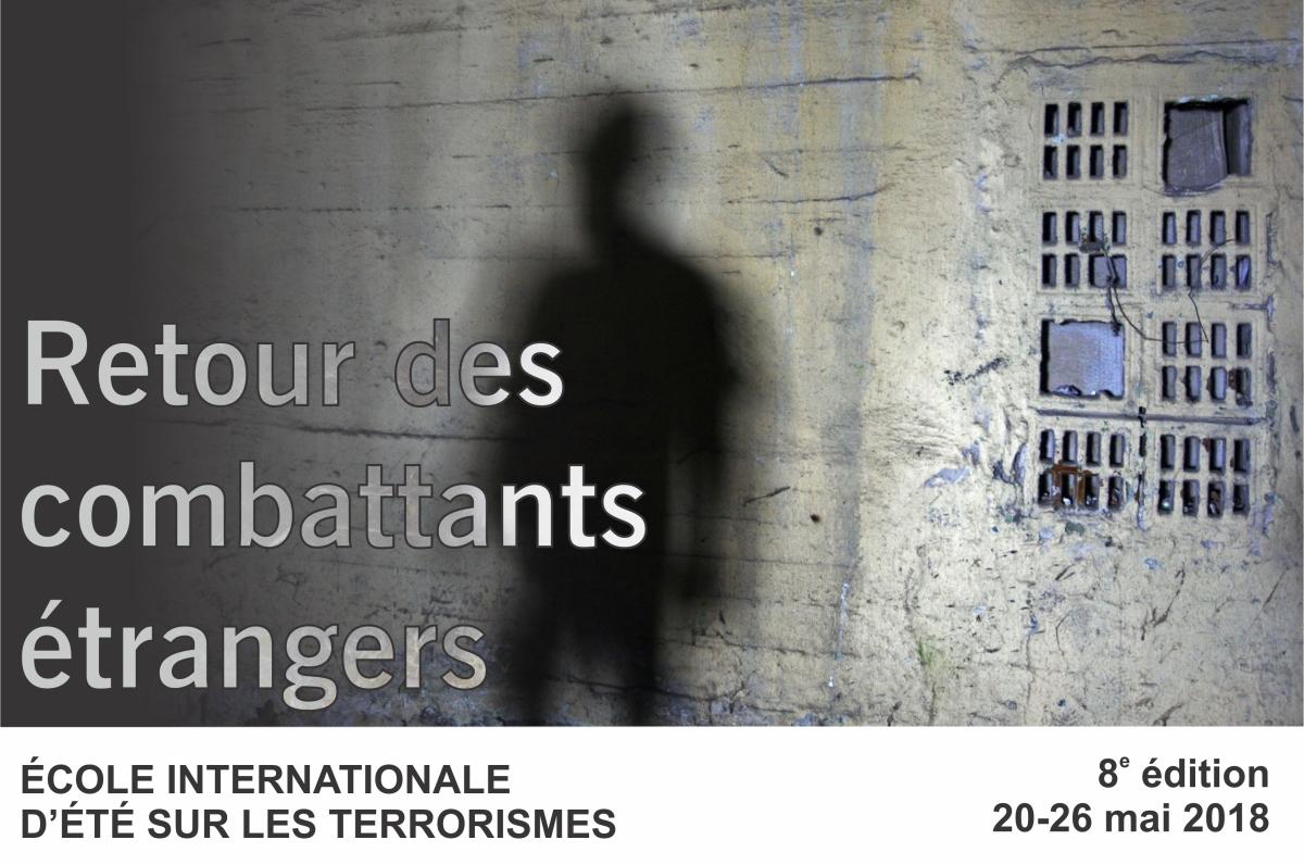 École internationale d'été sur les TERRORISMES – 2018: Retour des combattantsétrangers